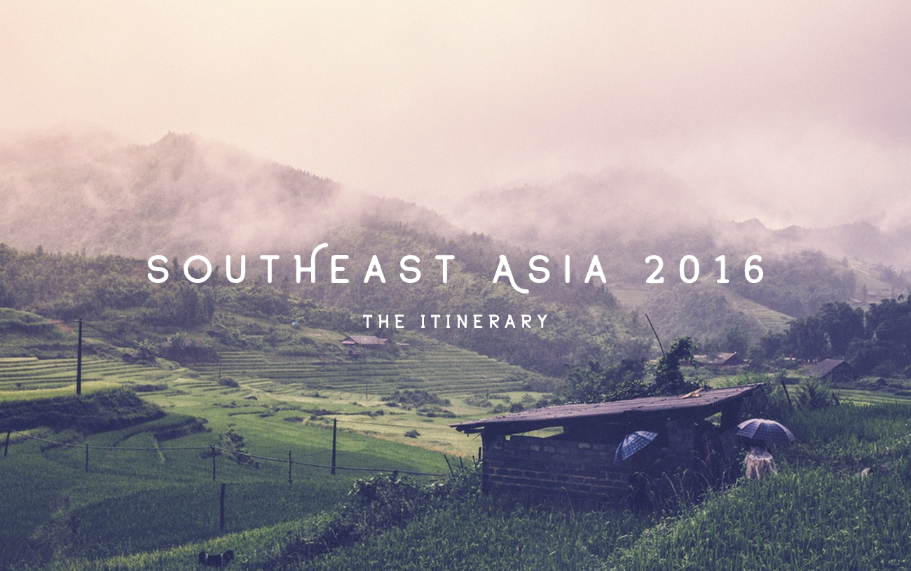 Southeast Asia 2016 – The Itinerary