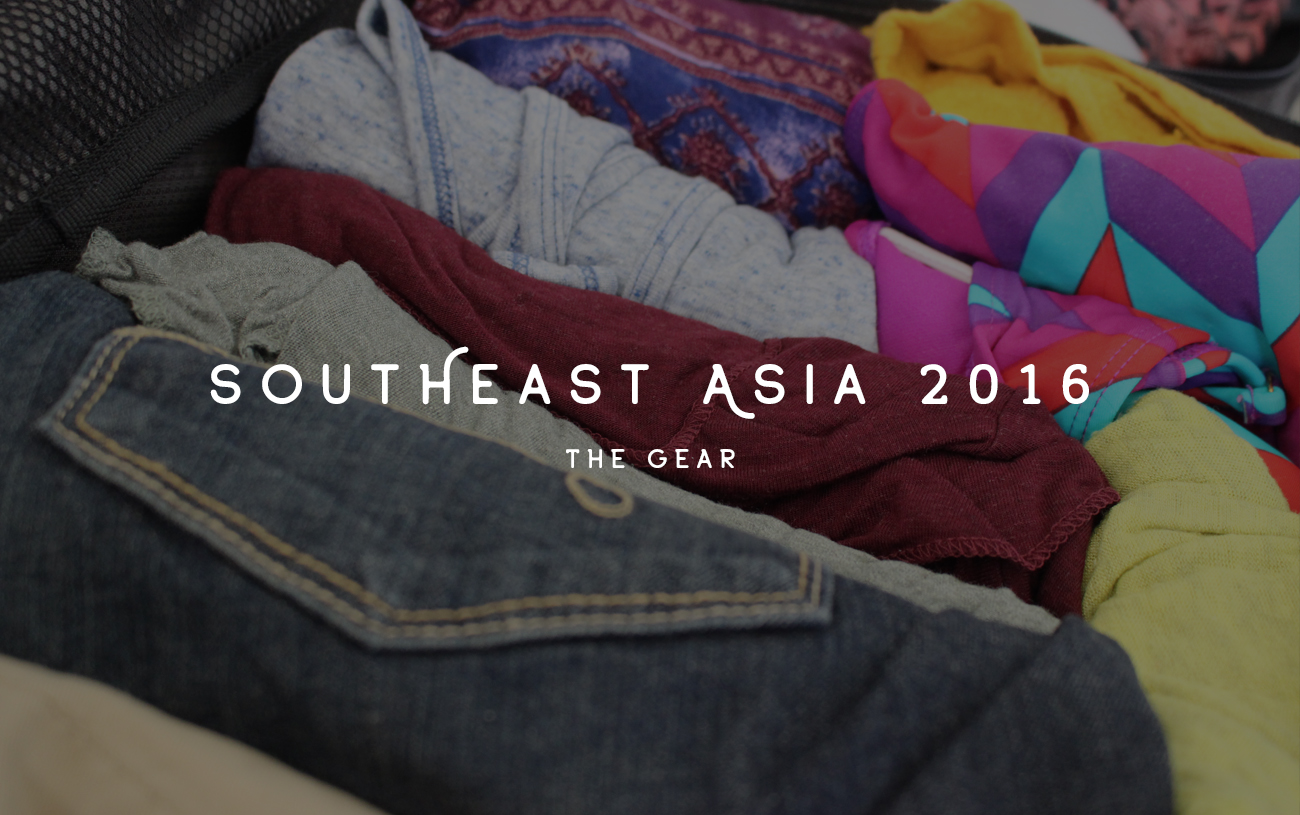 Southeast Asia 2016: The Gear